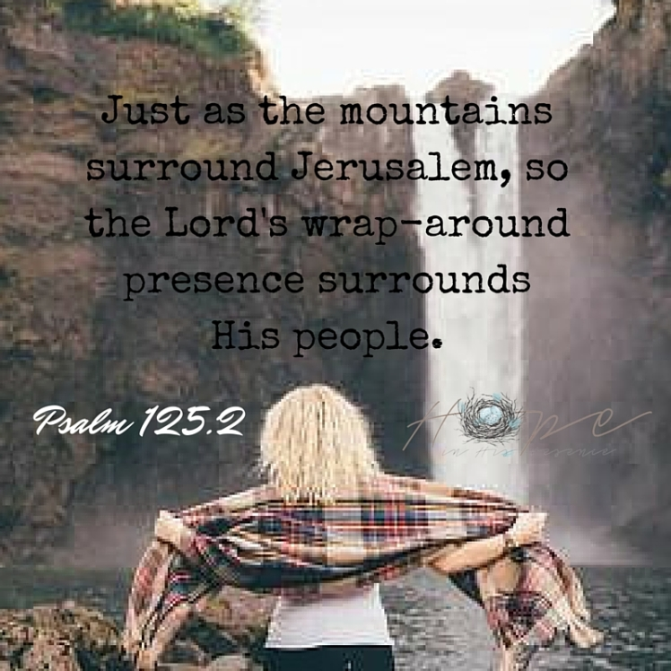 Just as the mountainssurround Jerusalem,