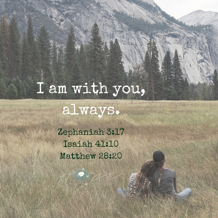 I am with you,always.