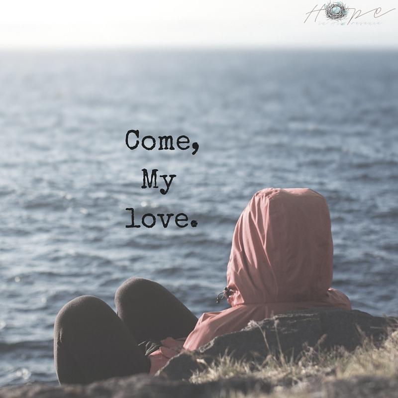 Come,My love.