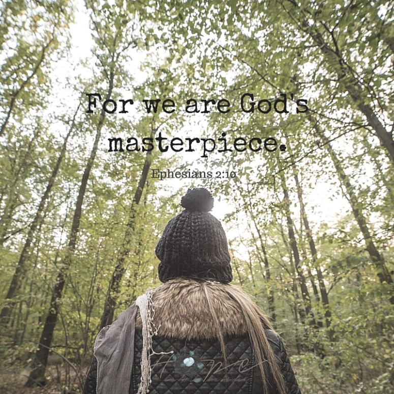 For we are God's masterpiece. (1)