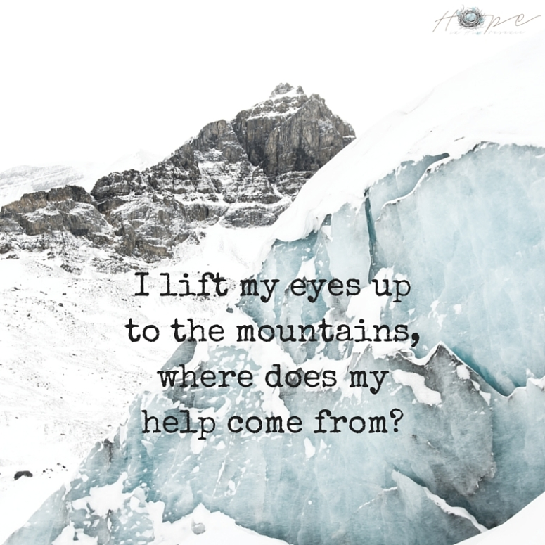 I lift my eyes upto the mountains,where does my help come from-
