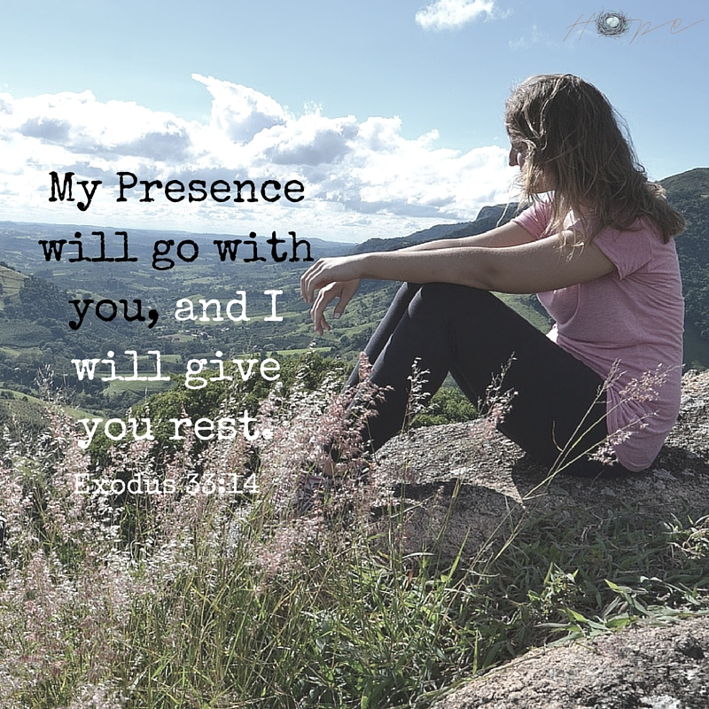 My Presence will go with you, and I will give you rest.""