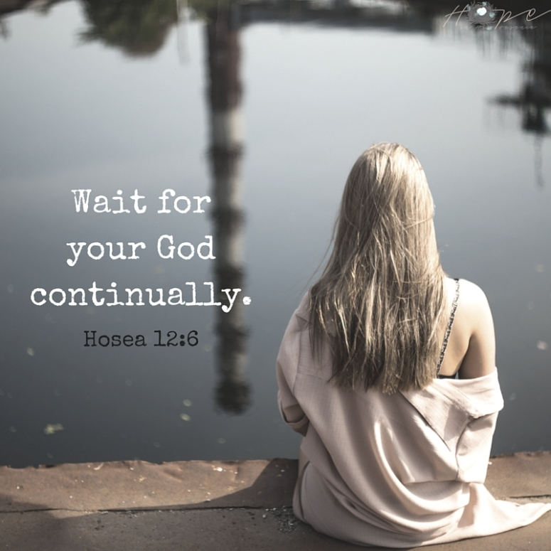 Wait for your God continually.