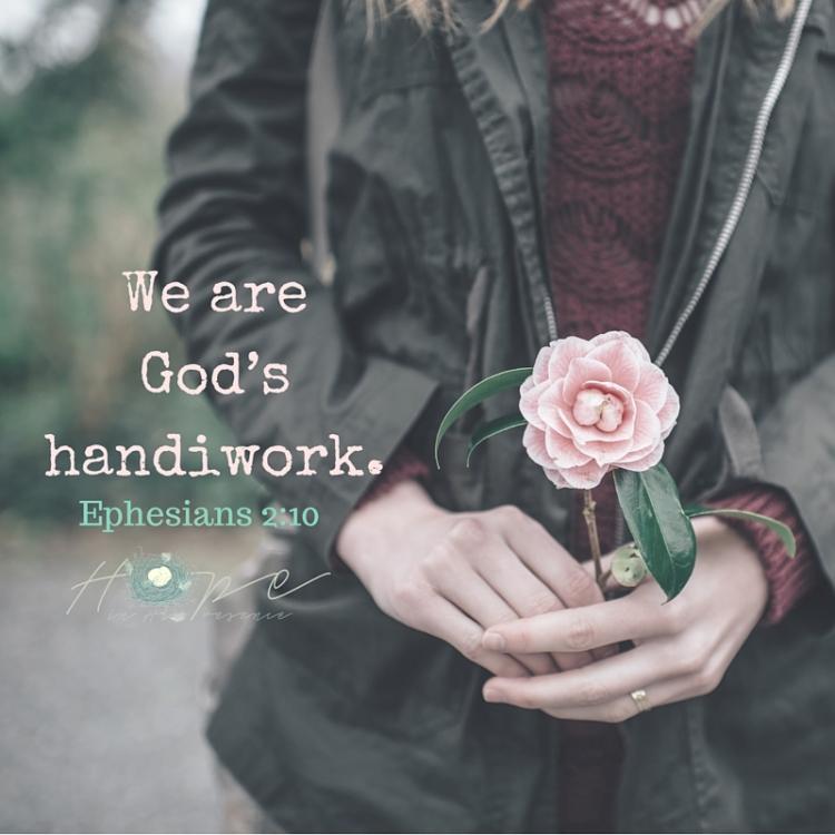 We are God's handiwork. (1)