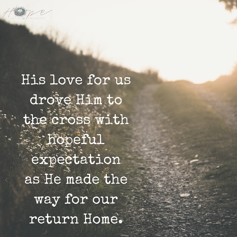 His love made the way home