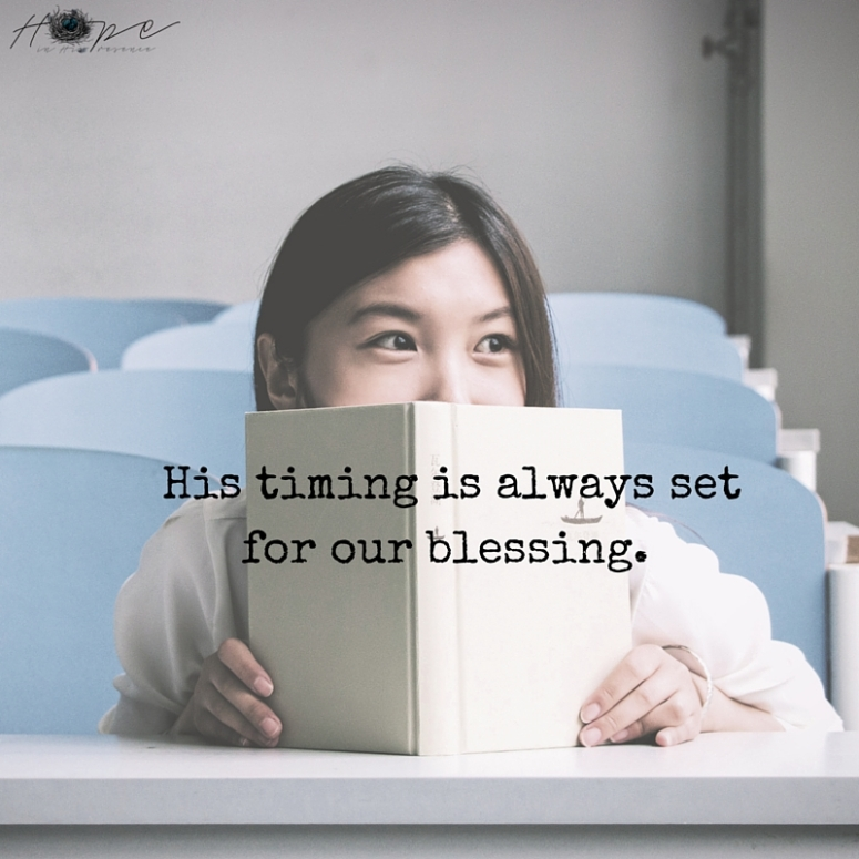 His timing is always set for our blessing.