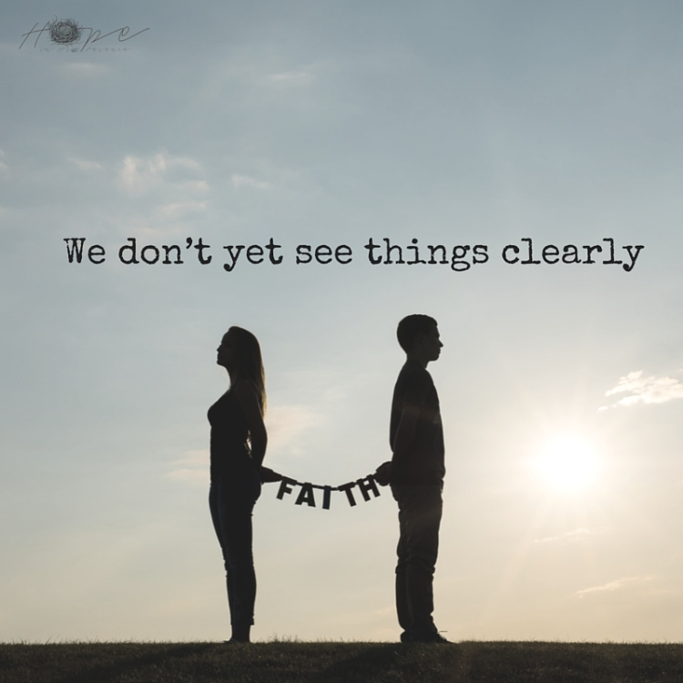We don't yet see things clearly