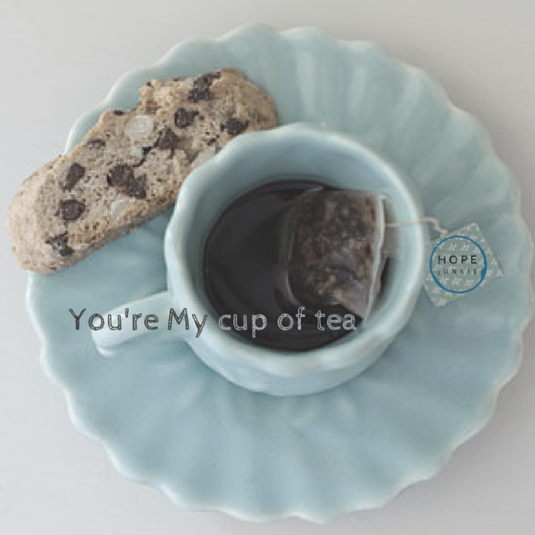 You're My cup of tea HJ