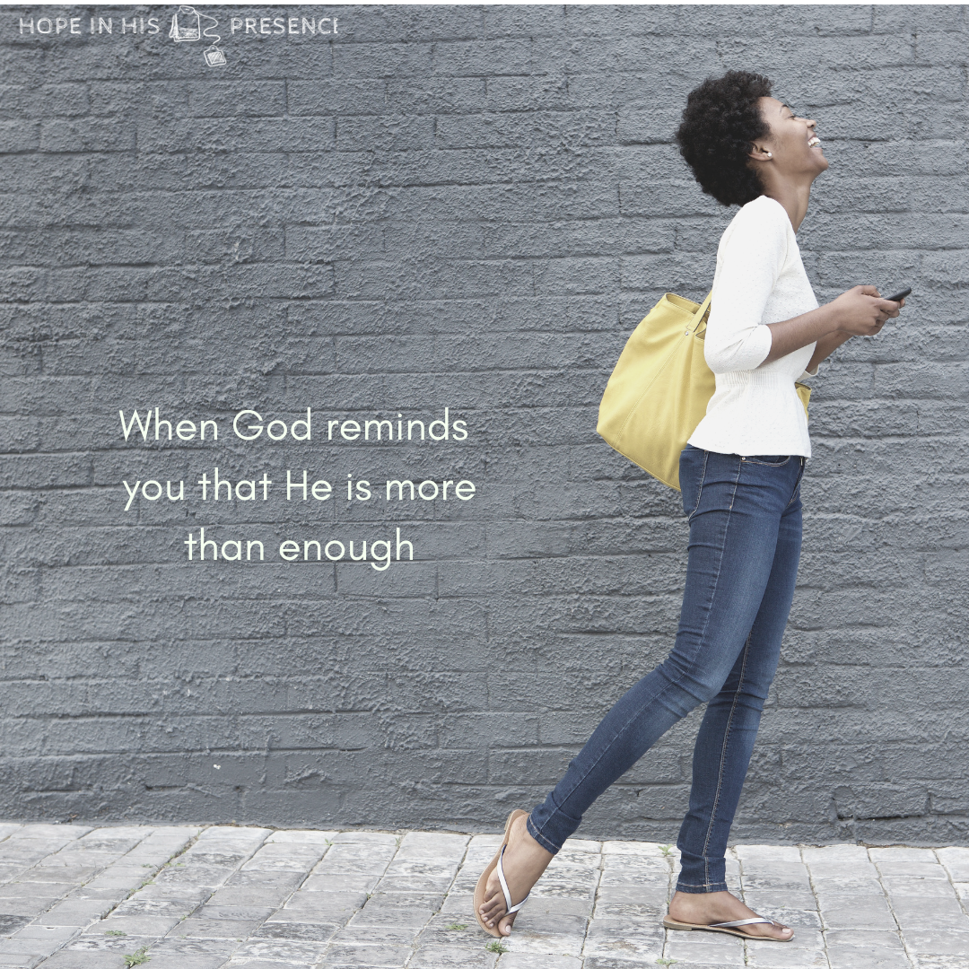 WHen God reminds you that He is more than enough (1)